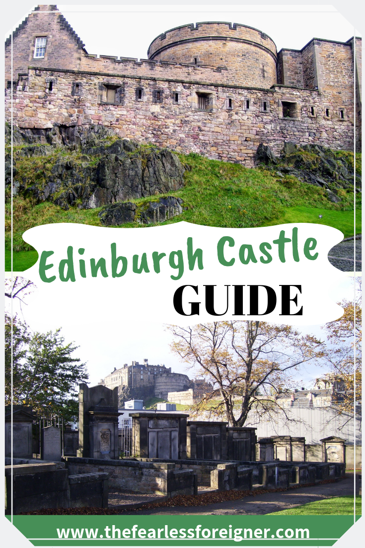 Edinburgh Castle is one of the best places to visit in Edinburgh, Scotland. Use this Edinburg Castle guide to plan your visit to this top attraction in Edinburgh.   #Edinburgh #EdinburghCastle #EdinburghGuide #ScotlandTravel #ScotlandGuide #UKTravel #UKGuide #Castles #TheFearlessForeigner