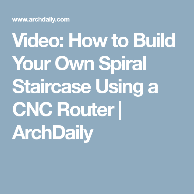 Best Video How To Build Your Own Spiral Staircase Using A Cnc 640 x 480