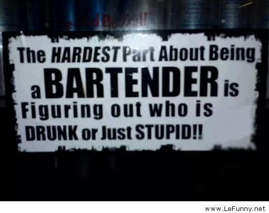 In this day and at my age- so glad i retired ! | Bartender ...