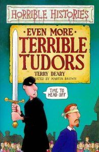 Even More Terrible Tudors (Horrible Histories): Terry Deary: 9780590112543: Amazon.com: Books