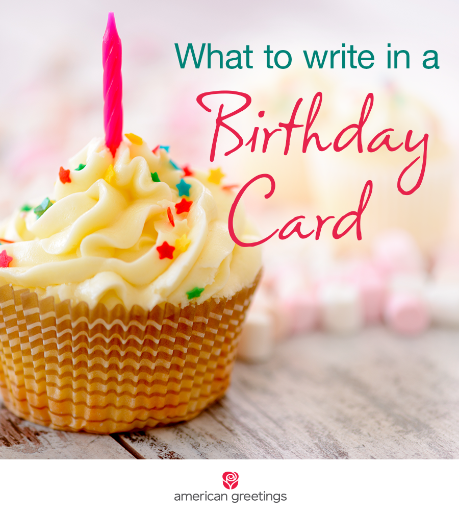 What To Write In A Birthday Card Pinterest American Greetings
