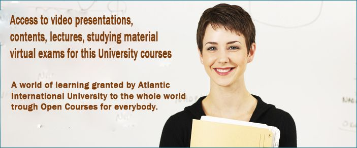 Open Courses - Free Online Courses, access lectures, course notes, study materials, online tests provided by Atlantic International University's Open Access Initiative.
