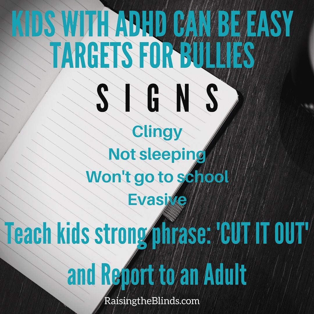 Kids with ADHD can be an easy target for bullies. Signs to look for and tips! RaisingtheBlinds.com