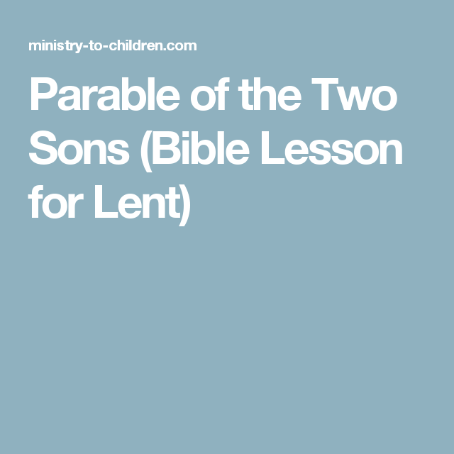 Parable Of The Two Sons Matthew 21 28 32 Lesson For Lent With Images Bible Stories For Kids Sunday School Crafts For Kids