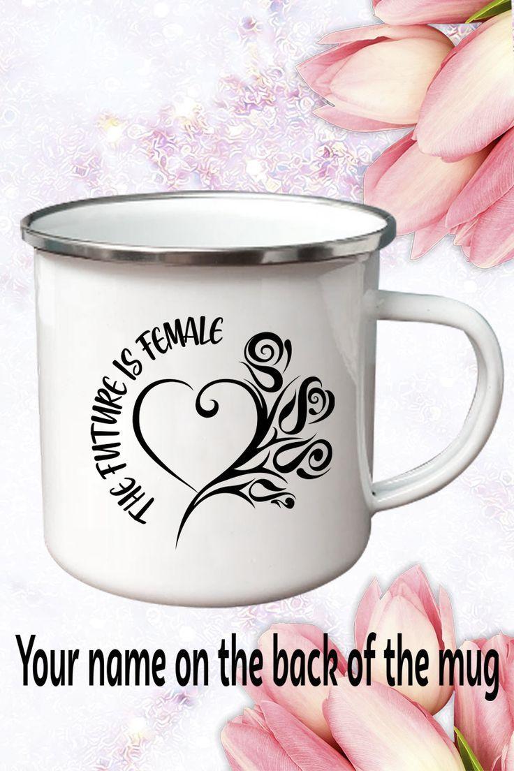 feminist mug, enamel mug, the future is female, coffee mug, feminist, girl power, feminist quotes, g