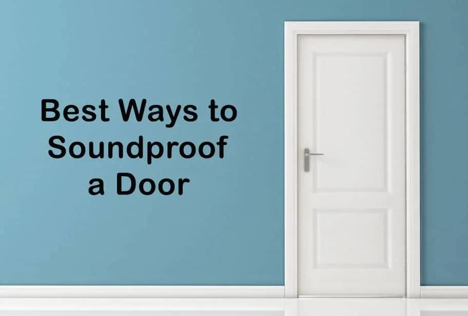 15 Best Ways to Soundproof a Door That Actually Work in