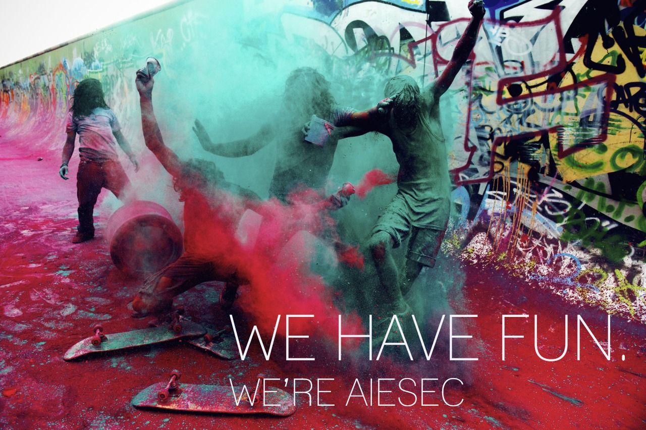 We have fun, we 're AIESEC!