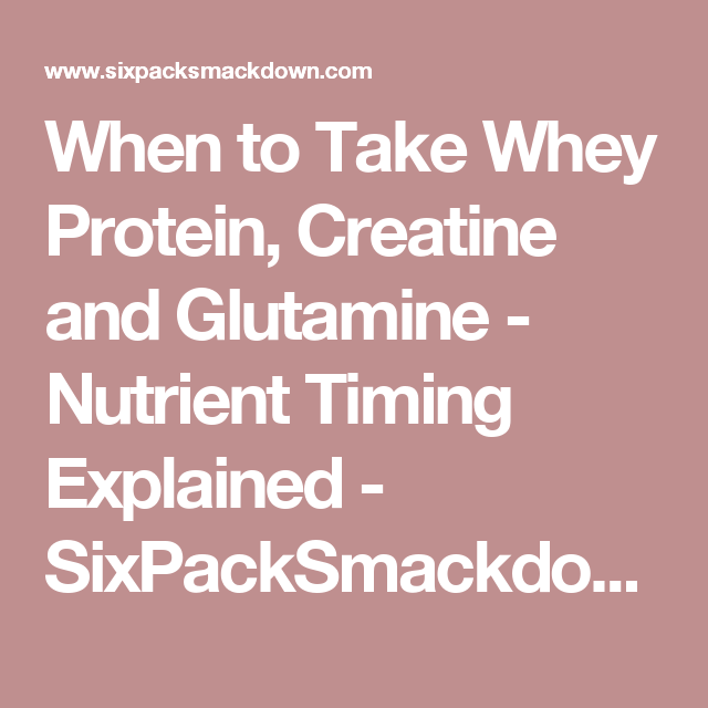 when to take creatine and glutamine