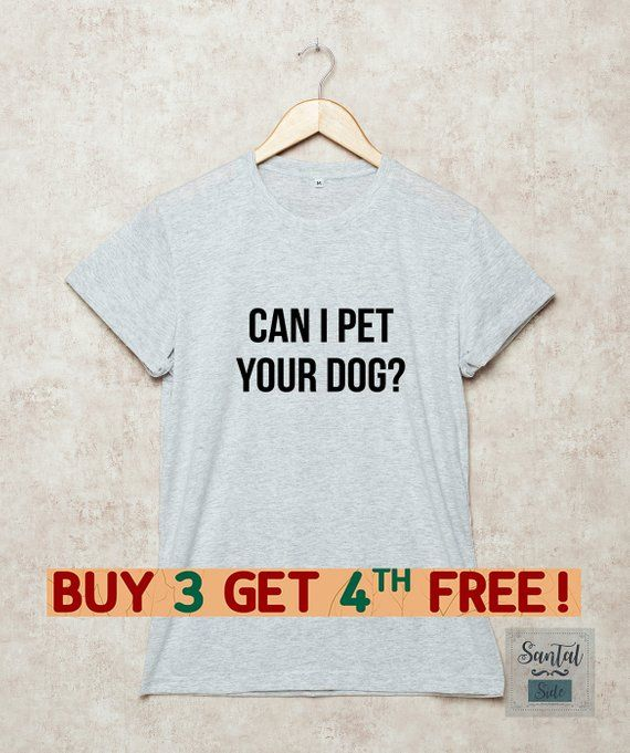60de99ec6ae4 Can I Pet Your Dog Shirt Dogs Tshirt Funny T-Shirt Dog Lover Gift Slogan  Grey White Black Size S