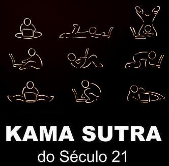 """Kama Sutra do século 21 """"Pior, não é cômico é a mais pura realidade."""""""