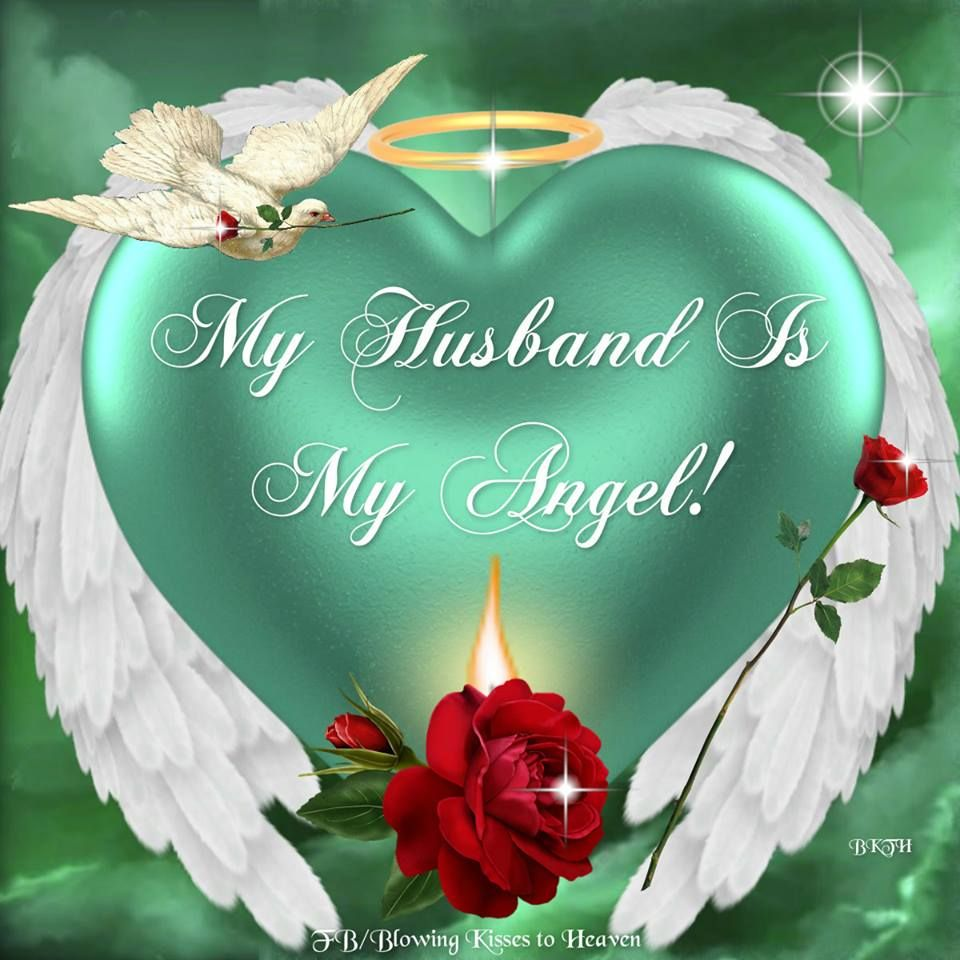 My husband is my Angel Loved one in heaven, Funeral