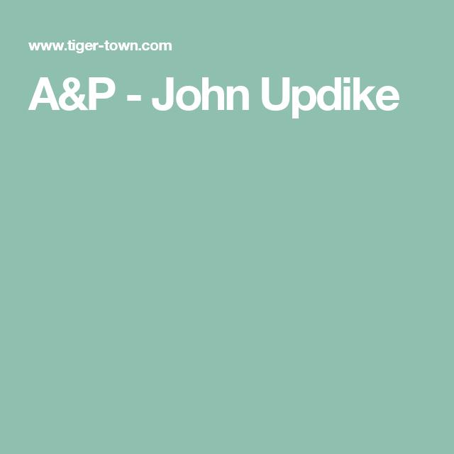 john updike a&p text