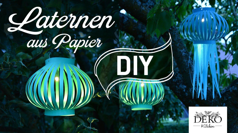 diy laternen und lampions f r sch ne sommer dekos selber machen deko 1 sen pinterest. Black Bedroom Furniture Sets. Home Design Ideas