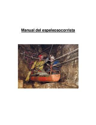 Manual Espeleosocorro Suizo. Completísimo manual de éstos clásicos de la espeleología.