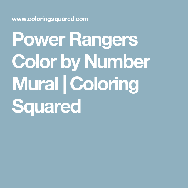 Power Rangers Color By Number Mural Coloring Squared Power Rangers Ranger Power