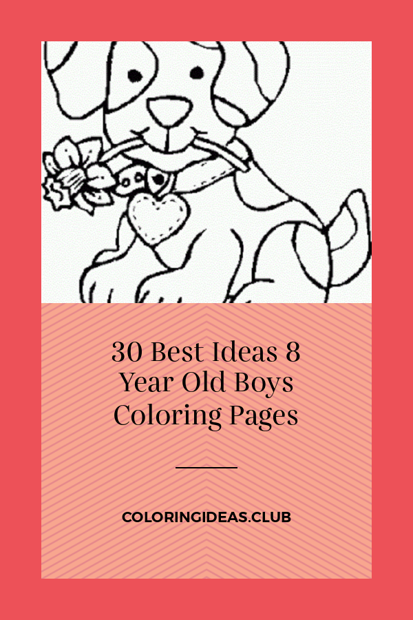 Coloring Pages For 8 Year Old Boys Animal Coloring Pages Dog Coloring Page Puppy Coloring Pages