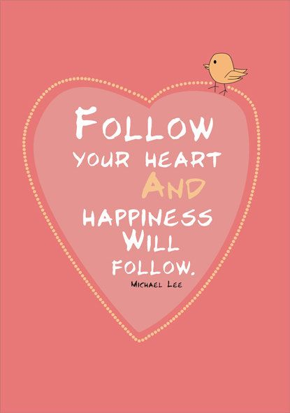 Follow your heart and happiness will followis is so true hubby follow your heart and happiness will followis is so true hubby and i did this today altavistaventures Images