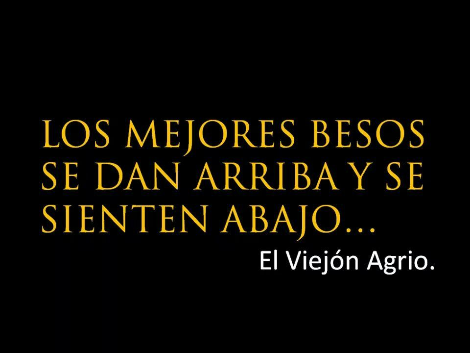 El Viejon Agrio And More Frases De Amor Frases Y
