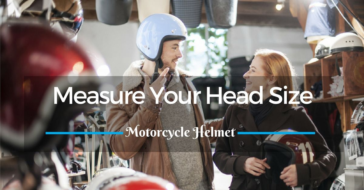 Measure Your Head Size For A Motorcycle Helmet Motorcycle