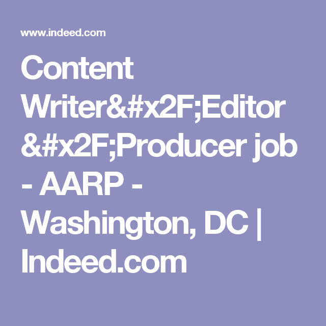 Content WriterEditorProducer Job  Aarp  Washington Dc