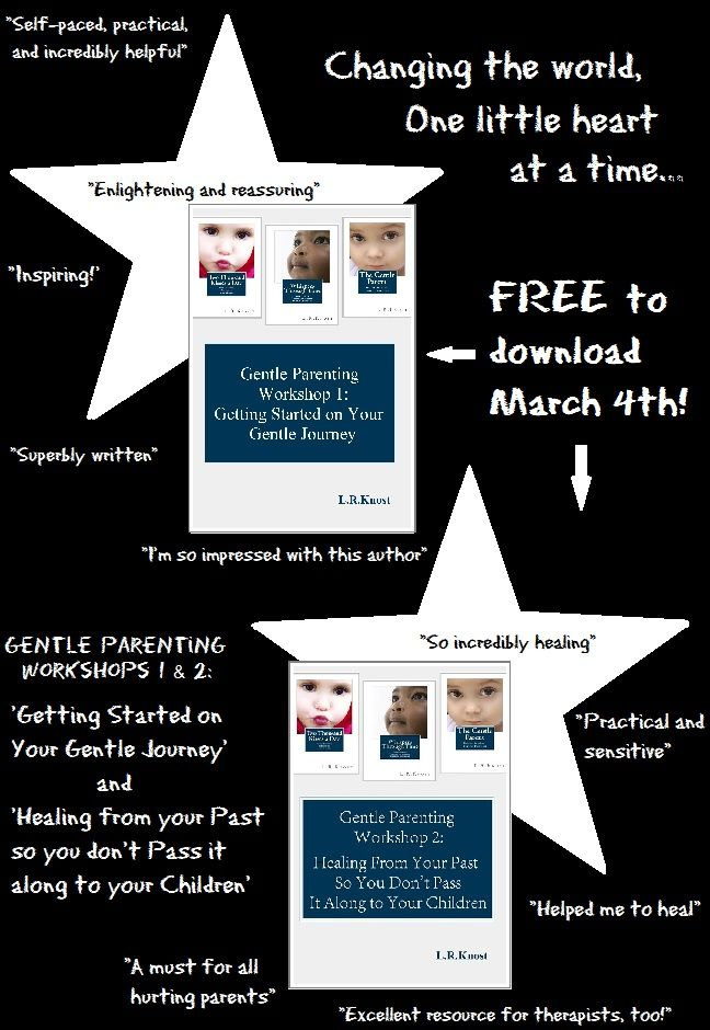 ***FREE self-paced workshops!!!*** Check it out! On March 4th (Tuesday!) you can download both of the Gentle Parenting Workshops, 'Getting Started on Your Gentle Journey' and 'Healing from your Past so you don't Pass it along to your Children,' for FREE!!! One day only, so mark your calendars and share so your friends don't miss it, either! [Can be downloaded to your Kindle, computer, iPhone or other smart phone, iPad, or the Cloud] www.littleheartsbooks.com
