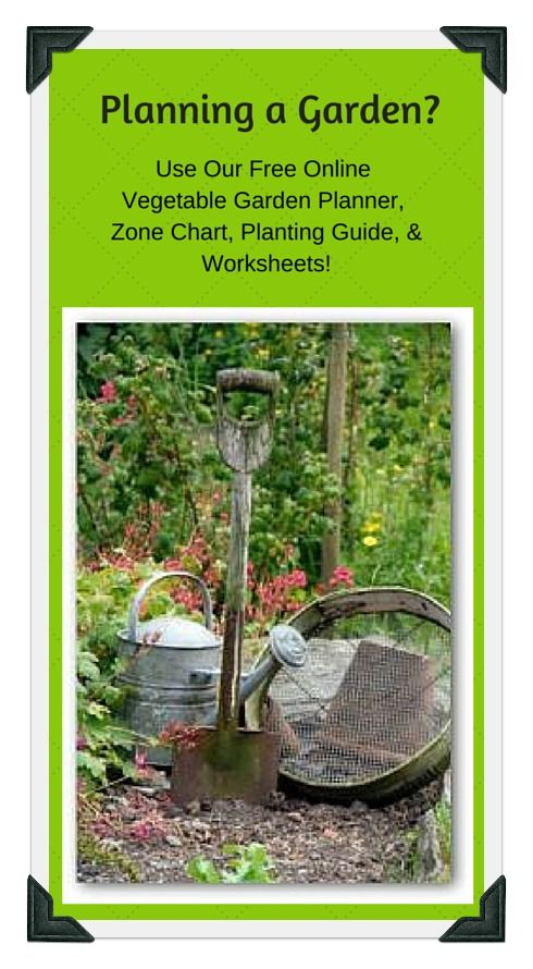 Use our free online Vegetable Garden Planner, zone chart, planting guide, and worksheets to plan ...
