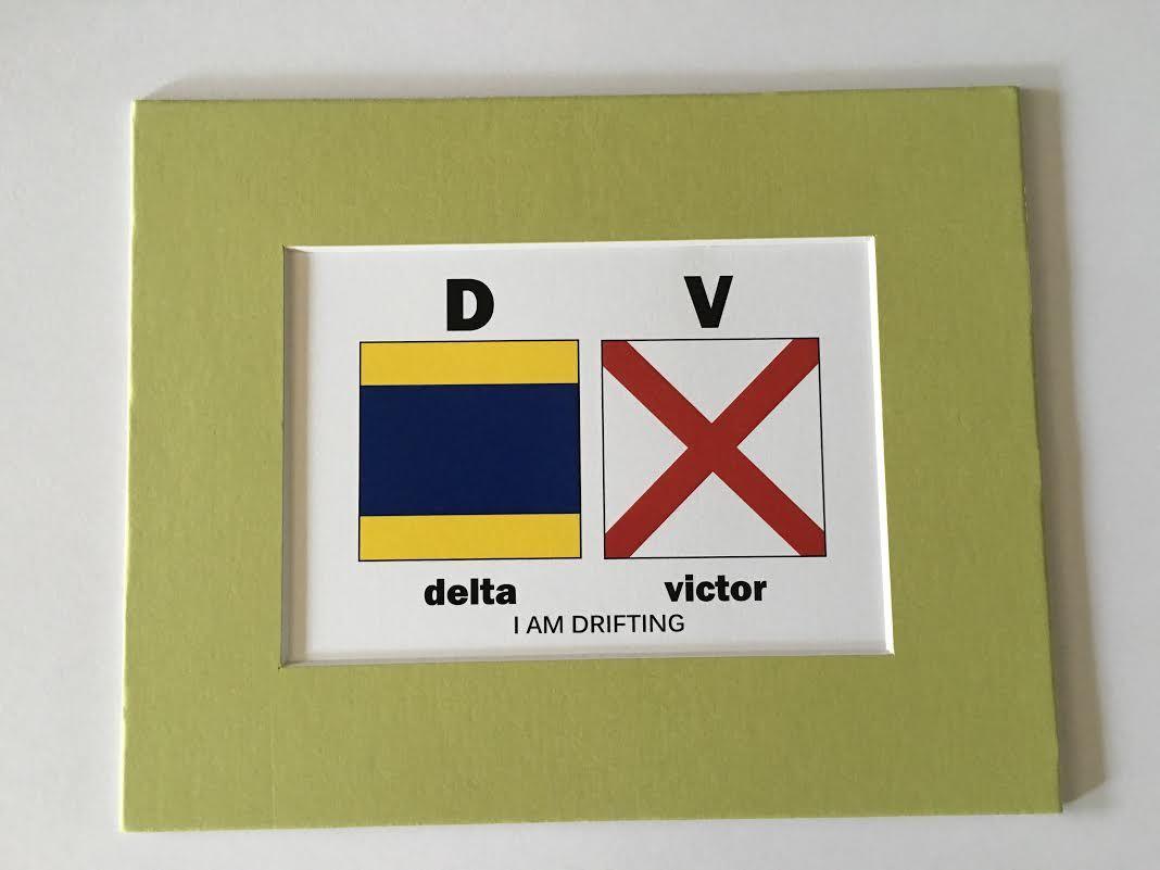 "Flag Art Hawaii ""Delta Victor I AM DRIFTING"" 8'' x 10'' & 11'' x 14'' $10.00 & $15.00"