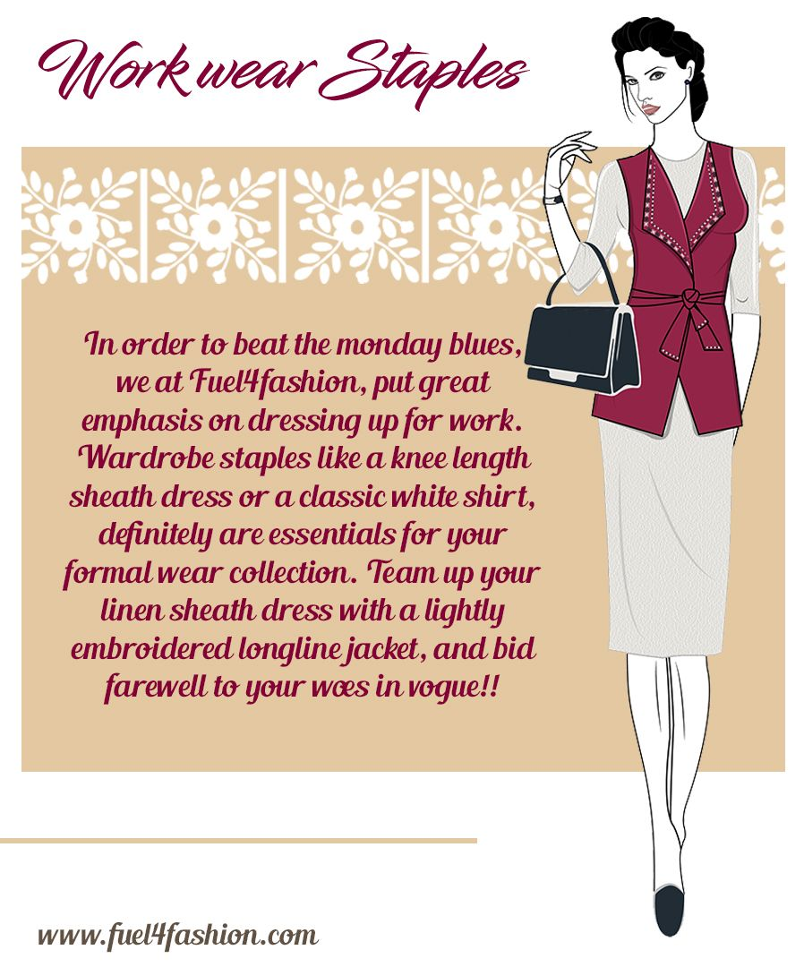 8c7013a32e13 Workwear Staples ~ is our new theme based formal wear collection for the  Indian market. Wardrobe staples like a knee-length sheath dress or a  classic white ...