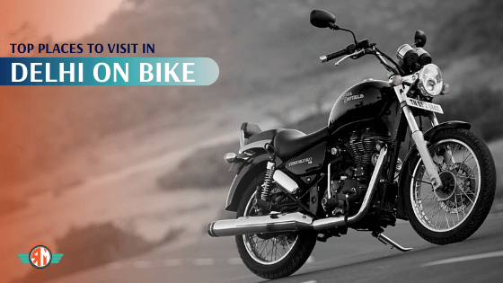 Rahulmotoz Brings To You Some Of The Best Road Trips In Delhi You