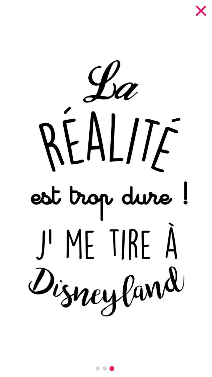 Quote : La réalité est trop dure, j'me tire à Disneyland - Princess Quote #citationrigolote