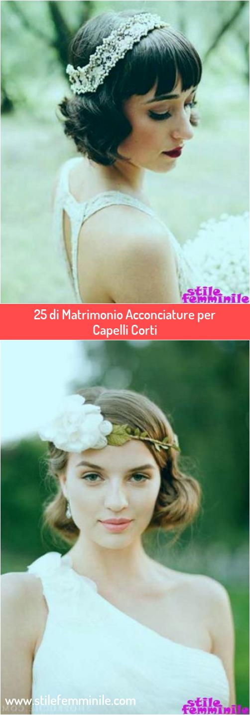Photo of 25 di Matrimonio Acconciature per Capelli Corti