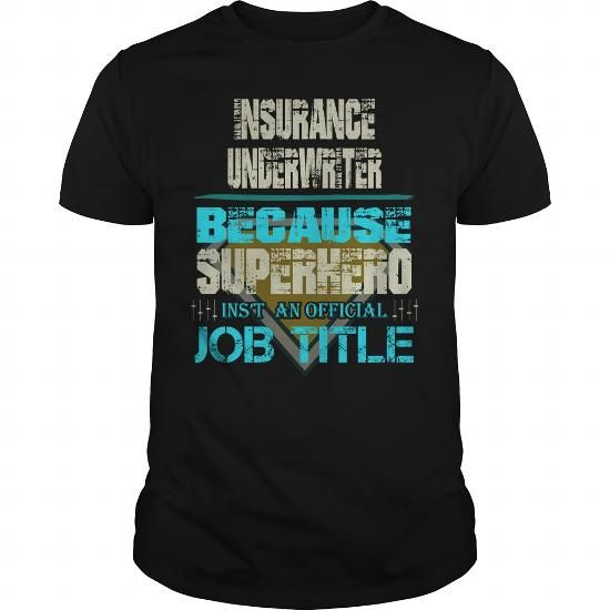 Awesome Tee Insurance Underwriter T Shirts Co Hinh ảnh
