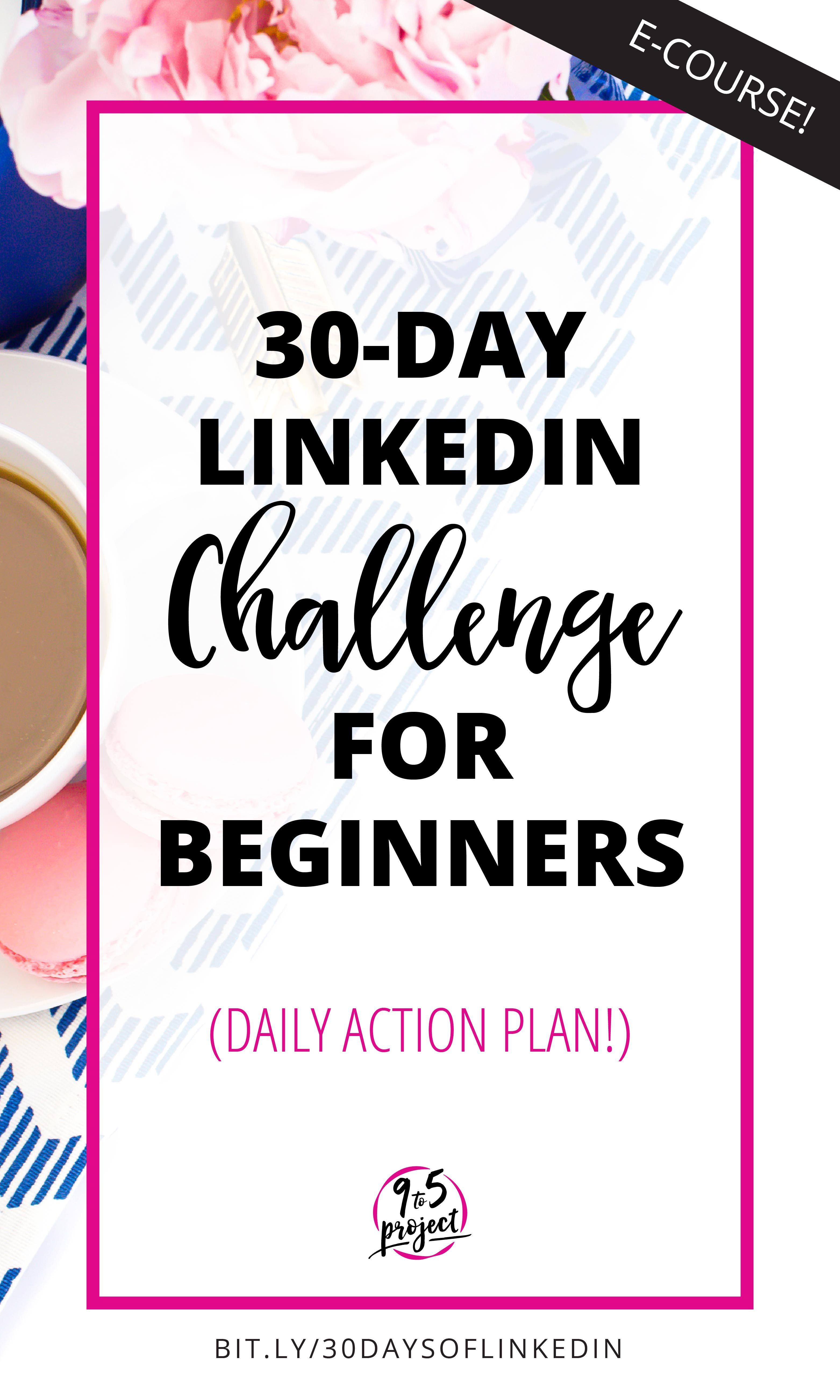 This 30-Day LinkedIn Challenge will help you tame the LinkedIn ...