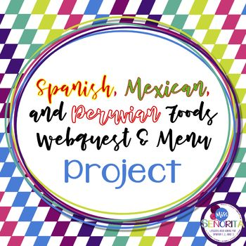 Hispanic Foods Webquest And Menu Project In 2019 Miss