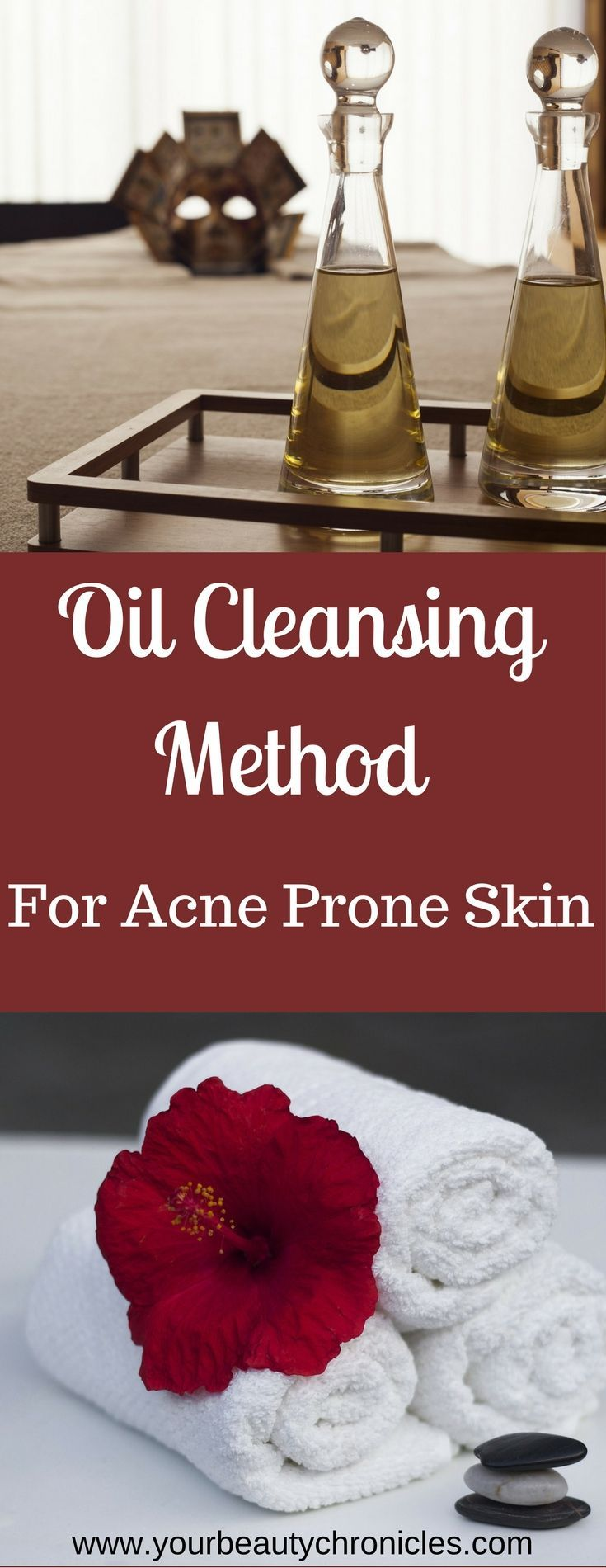 Why I Use The Oil Cleansing Method For My Acne Prone Skin