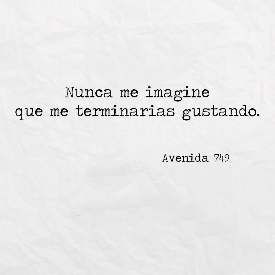 Nunca me imaginé · Frases De AmorFrases BonitasFrases Tumblr LibrosCursiInspiracionalCitasEscritoPoemas