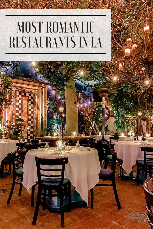 3 Most Romantic Dinner Restaurants In Los Angeles In 2020 Romantic Restaurant Dinner Restaurants Romantic Dinners