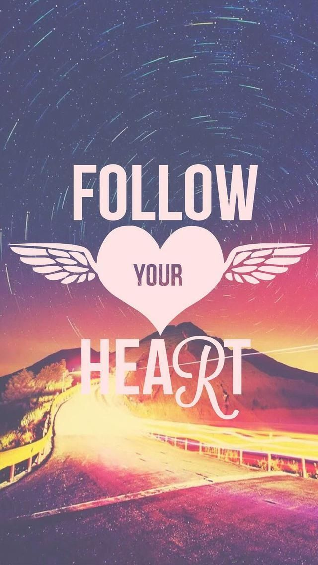 Follow your heart. Beautiful Quotes wallpapers for iPhone