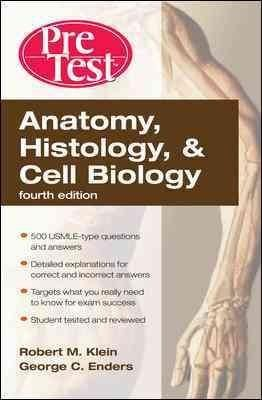 Anatomy, Histology and Cell Biology: Pretest Self-assessment and Review