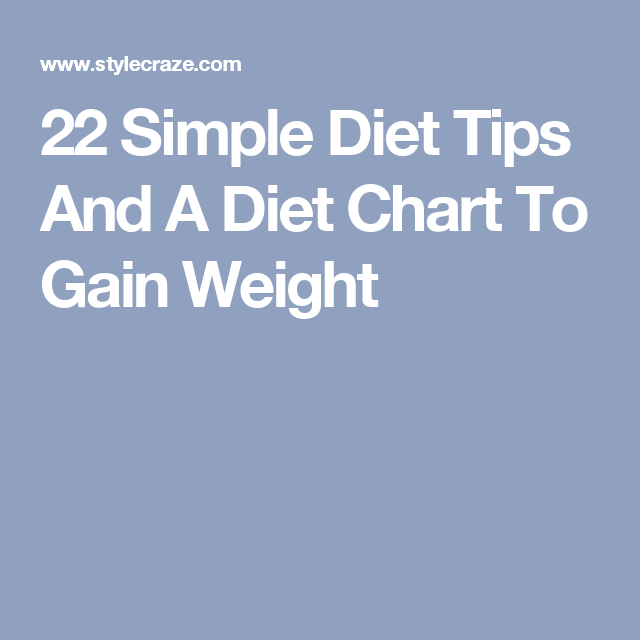 22 Simple Diet Tips And A Diet Chart To Gain Weight