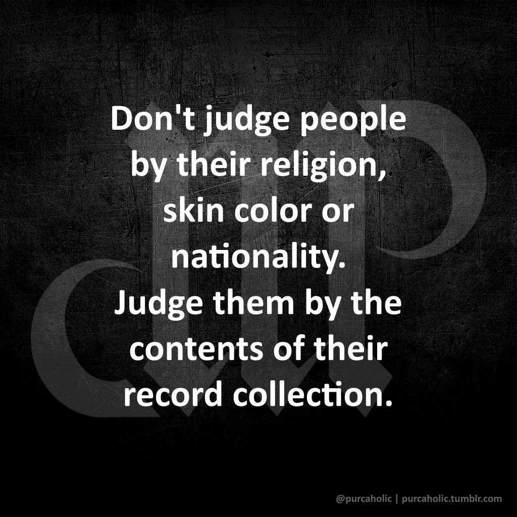 Dont Judge People By Their Religion Skin Color Or Nationality