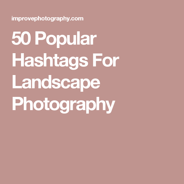 images?q=tbn:ANd9GcQh_l3eQ5xwiPy07kGEXjmjgmBKBRB7H2mRxCGhv1tFWg5c_mWT Great Great Hashtags For Landscape Photography Resources @capturingmomentsphotography.net