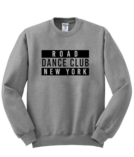 Road Dance Club New York Sweatshirt is part of Club Dance Clothes - About Road Dance Club New York Sweatshirt from clothesmapper com This sweatshirt is Made To Order, one by one printed so we can control the quality  We use newest DTG Technology to print on to sweatshirt  Color variant is black, gray, white