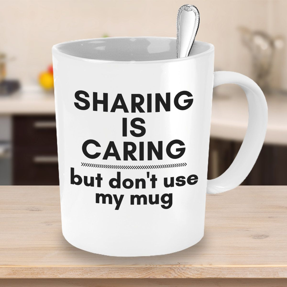 Sharing is Caring but Don't use My Mug Novelty Coffee