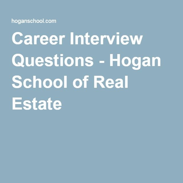 Charming Career Interview Questions   Hogan School Of Real Estate | Interview  Questions | Pinterest | Real Estate And School