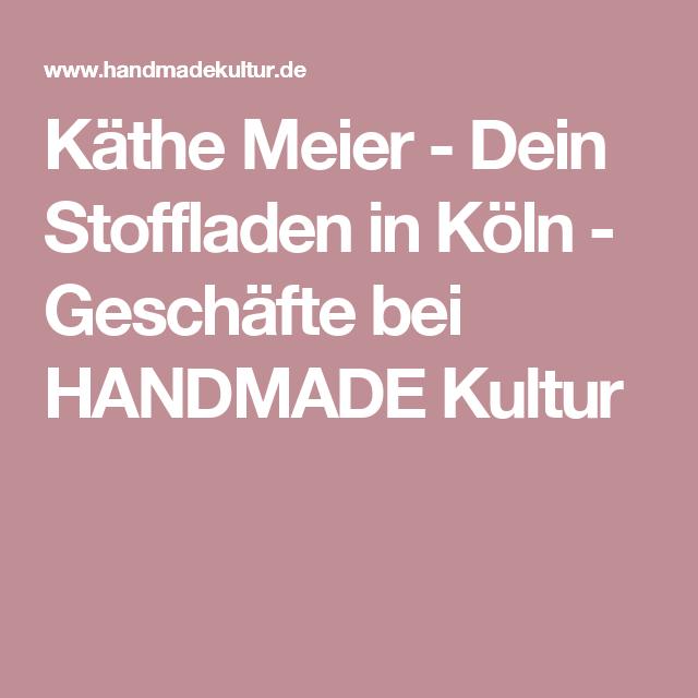 Käthe Meier Dein Stoffladen In Köln Geschäfte Bei Nähen