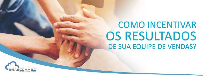 Como incentivar os resultados de sua equipe de vendas?  http://www.brascomm.net.br/como-incentivar-equipe-vendas/