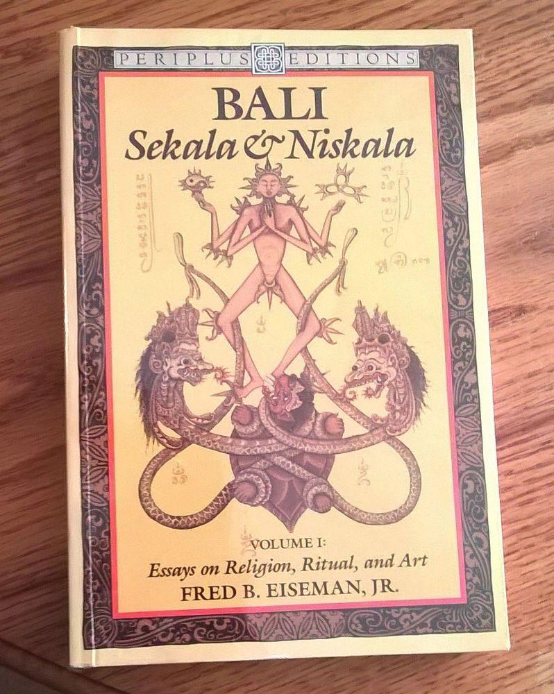 BALI: SEKALA & NISKALA (RELIGION RITUAL ART) Fred Eisman, Periplus, 1990, VG