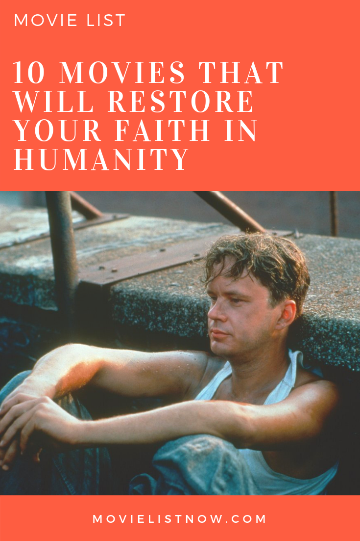 10 Movies That Will Restore Your Faith in Humanity - Movie List Now
