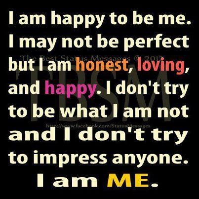 I M Happy Being Me With Images Today Quotes Inspirational